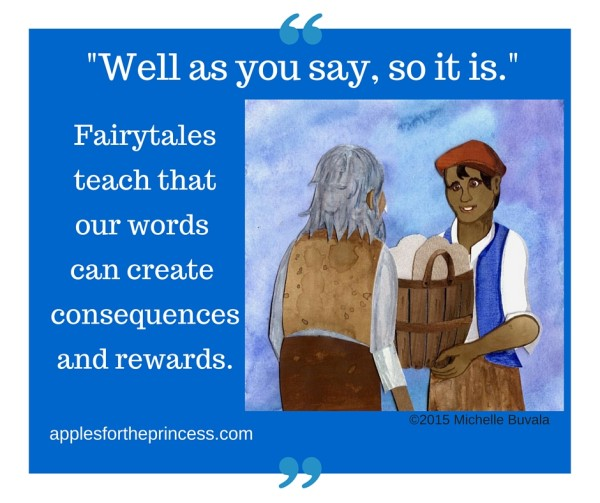 illustration with caption: fairy tales teach that our words can have consequences and rewards