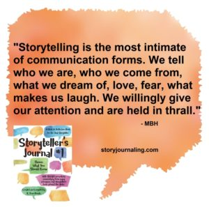 storytelling is the most intimate of communication forms.